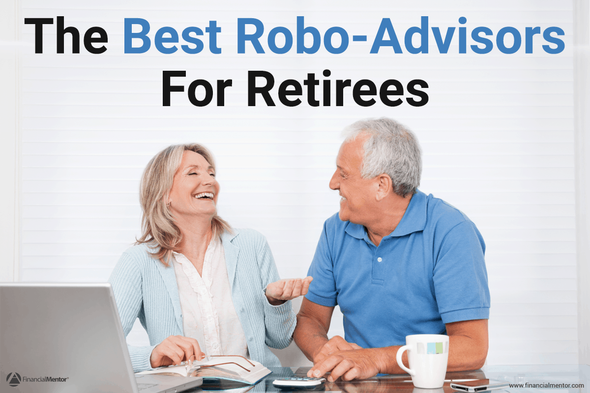 Older couple sitting together at a table with a laptop and calculator with the text The Best Robo-Advisors for Retirees