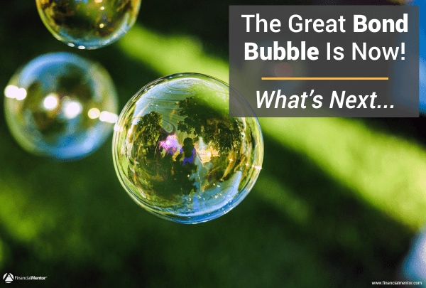 The Great Bond Bubble Is Now! What's Next…