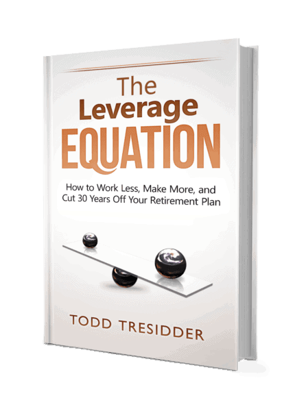 Cover for The Leverage Equation - How to Work Less, Make More, and Cut 30 Years Off Your Retirement Plan book