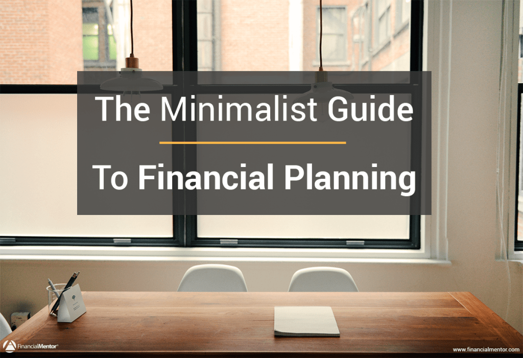 Use this as your minimalist financial planning guide.