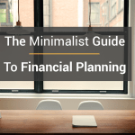 The Minimalist Guide To Financial Planning