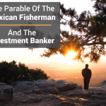 The Parable Of The Mexican Fisherman And Investment Banker