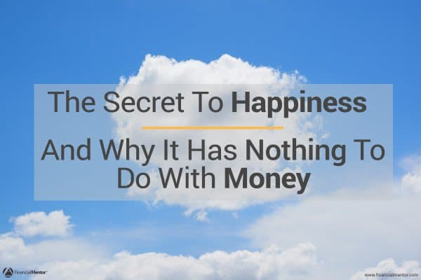 The Secret To Happiness… And Why It Has Nothing To Do With Money