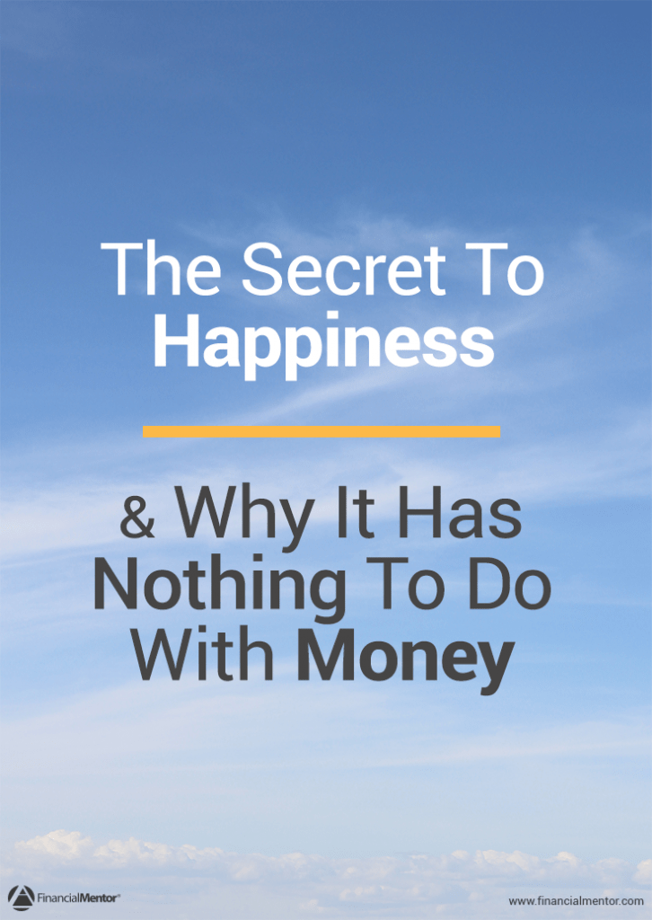 The secret to happiness and why it has nothing to do with money