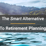 The Smart Alternative To Retirement Planning