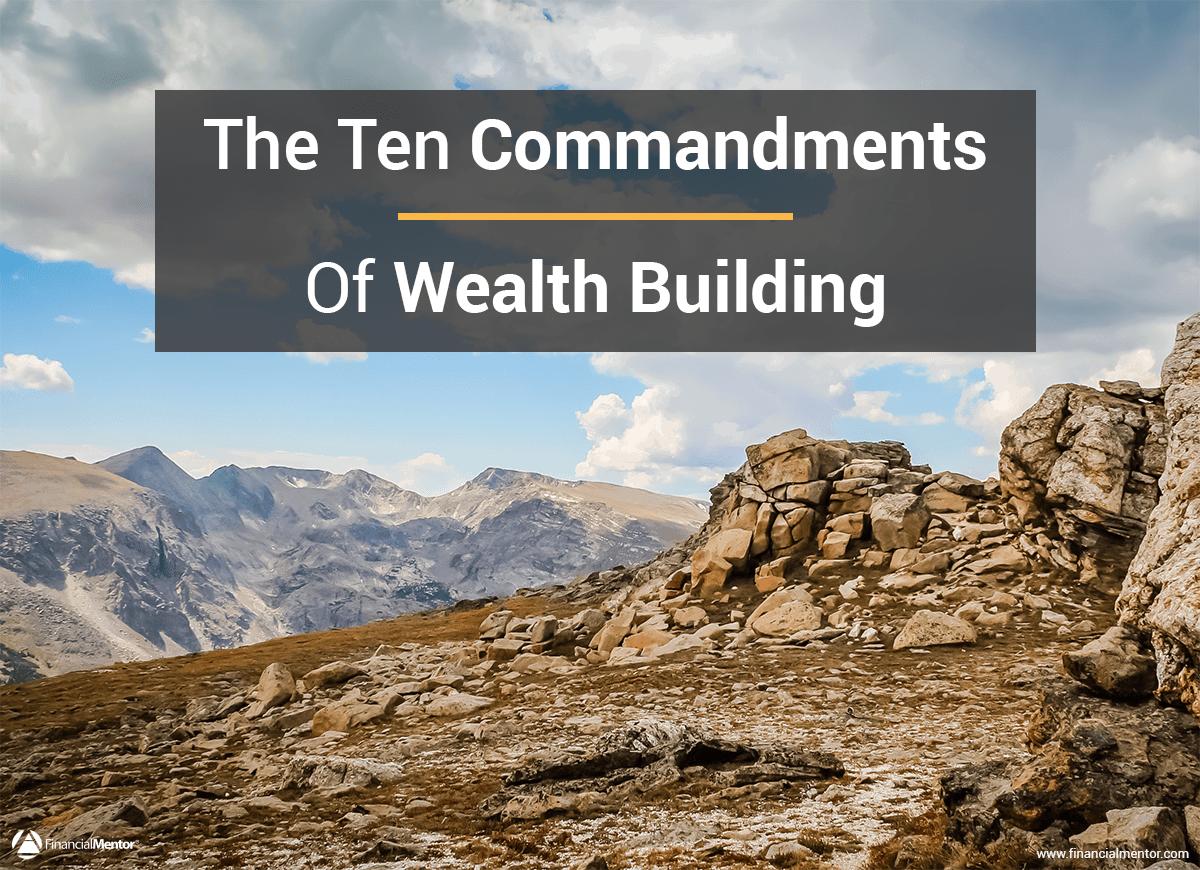 wealth building  the 10 definitive commandments