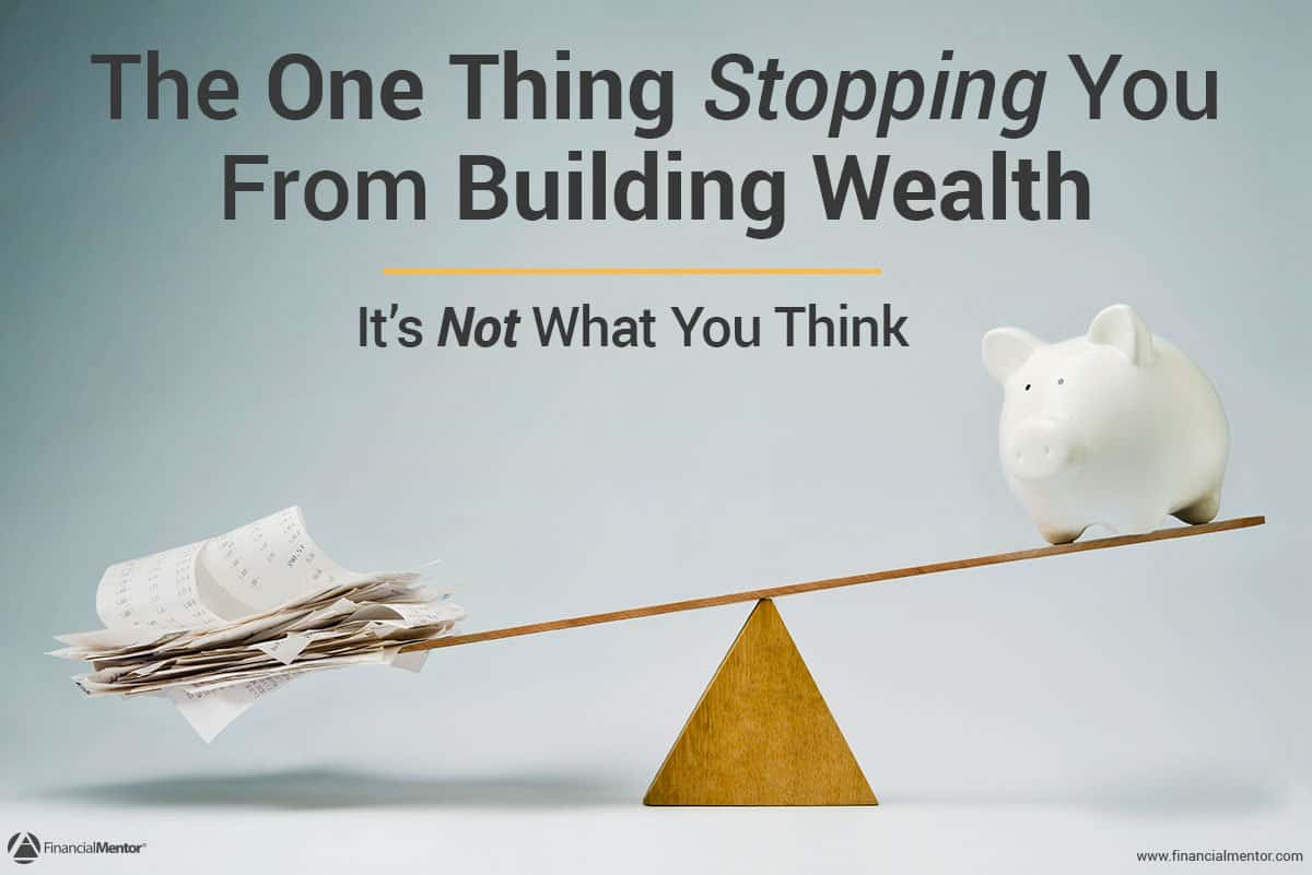 what u0026 39 s stopping you from creating wealth   it u0026 39 s not what