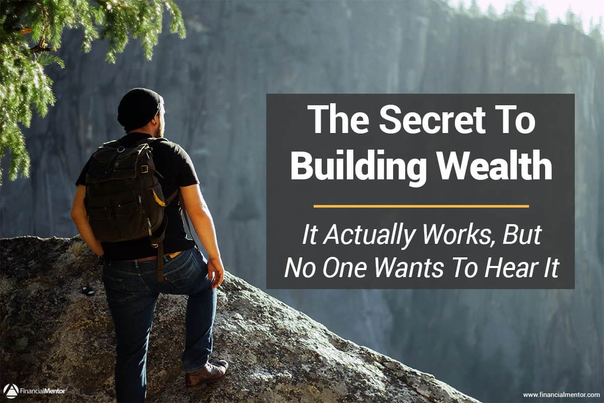 the secret to building wealth  that actually works  but no