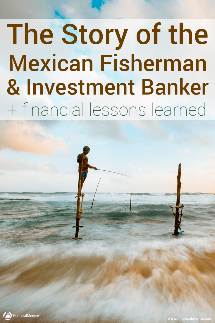 Money doesn't always equal happiness. This parable of the Mexican fisherman and the investment banker can give you clarity around what's important when building wealth and achieving financial freedom.