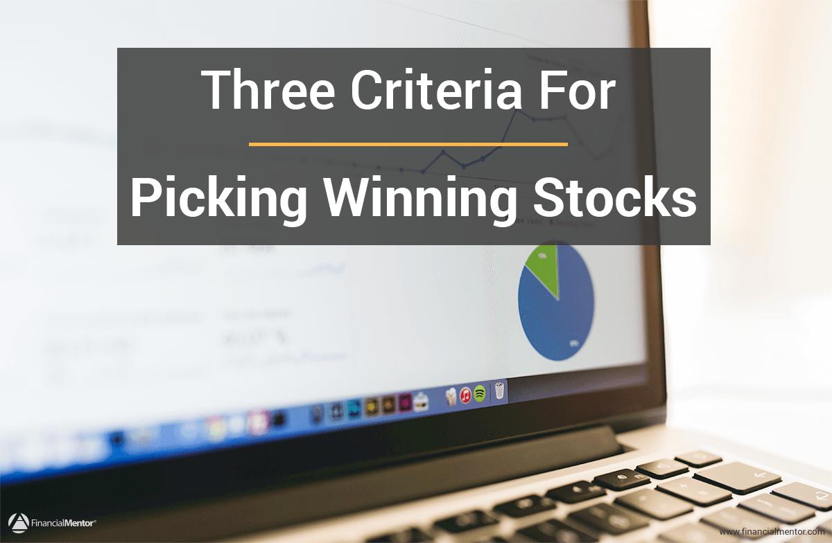 three criteria for picking winning stocks