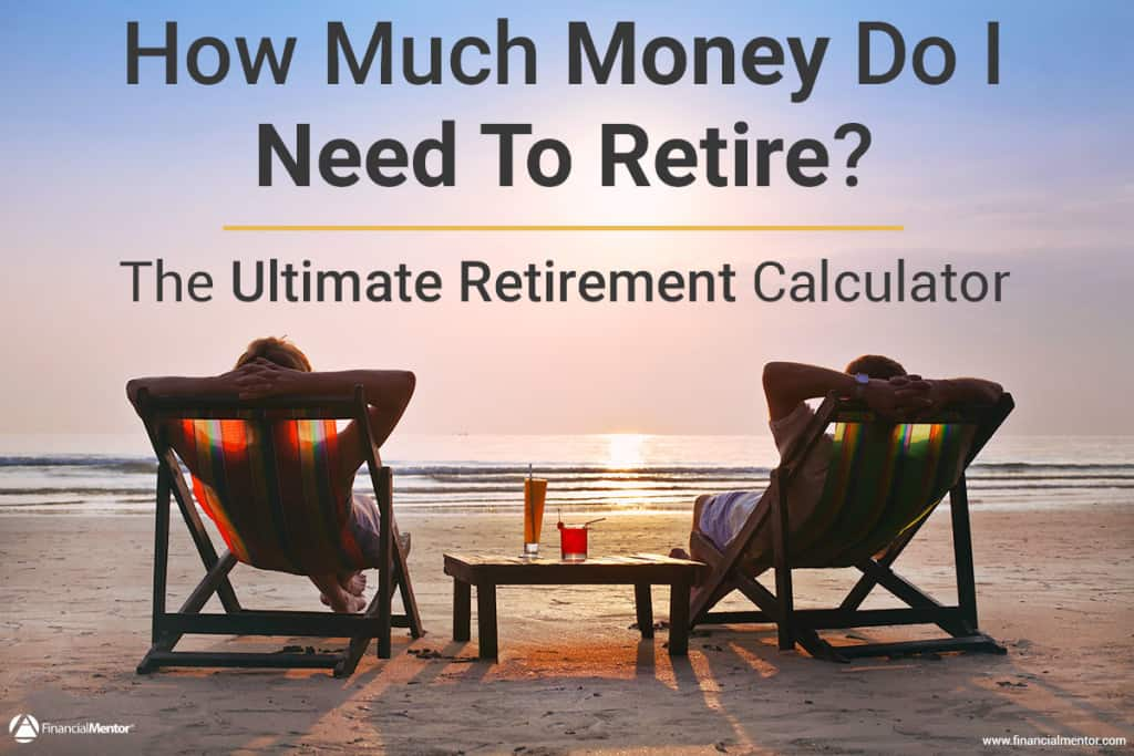 Find the answer to this age-old question: how much money do I need to retire? Use this ultimate retirement calculator to find out.