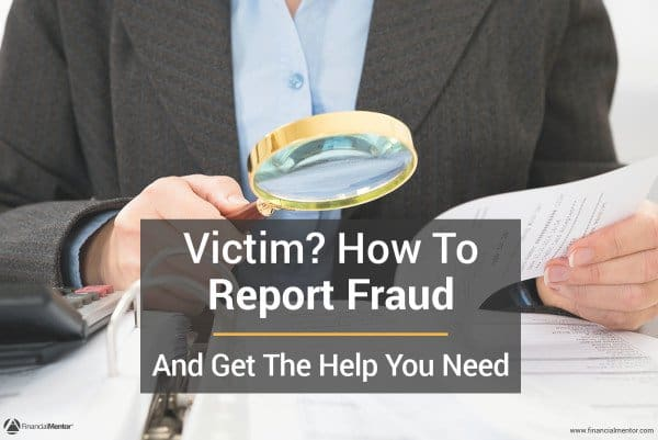Victim? How To Report Fraud and Get Help