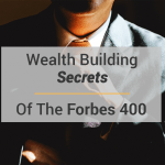Wealth Building Secrets Of The Forbes 400