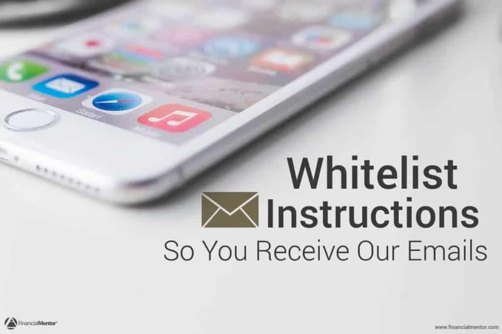 Specific whitelist instructions for our financial newsletter offering tips & strategies on investment advice, wealth building, and wise retirement planning.