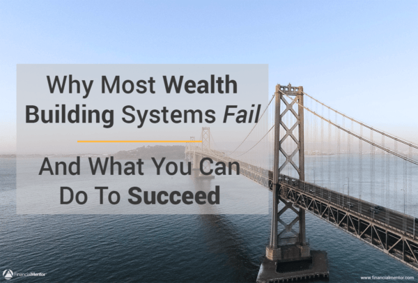Why Most Wealth Building Systems Fail
