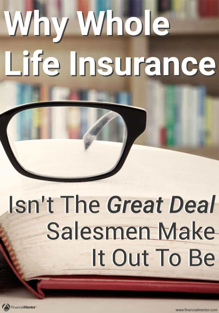 Why whole life insurance isn't the great deal salesmen make it out to be
