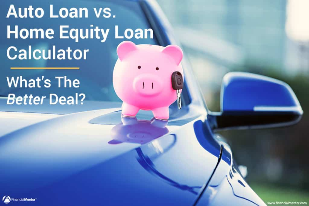 auto loan vs home equity calculator image