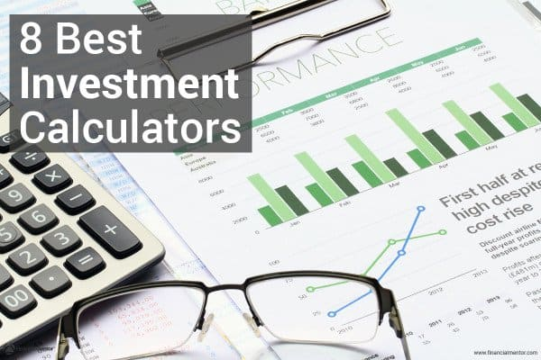 These are the 8 best investment calculators on Financial Mentor