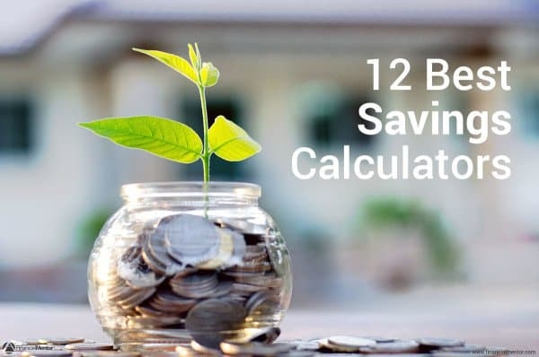 These are the 12 best savings calculators on Financial Mentor that will help you reach your savings goals.