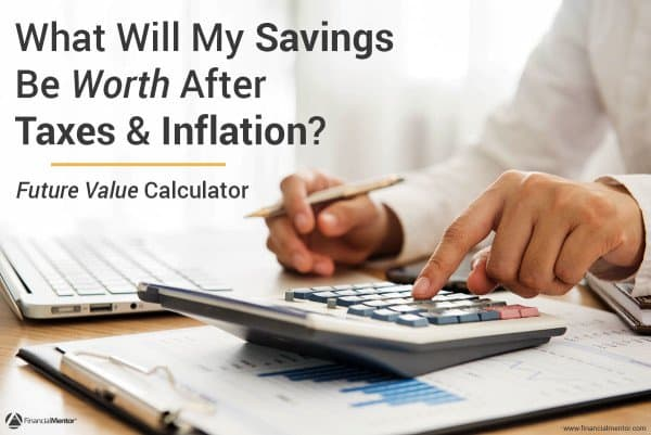 Find out what your savings will be worth after taxes and inflation using this future value calculator.