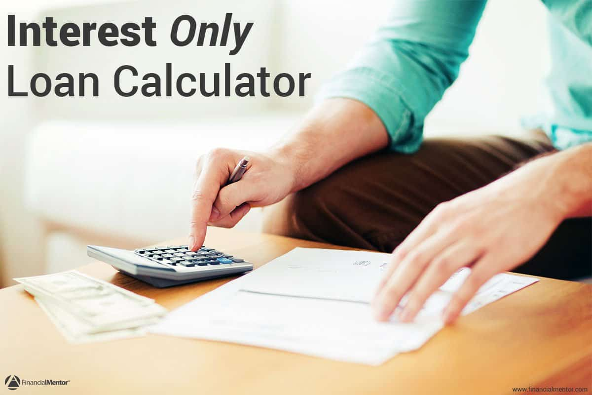 Interest only loan calculator simple & easy to use.