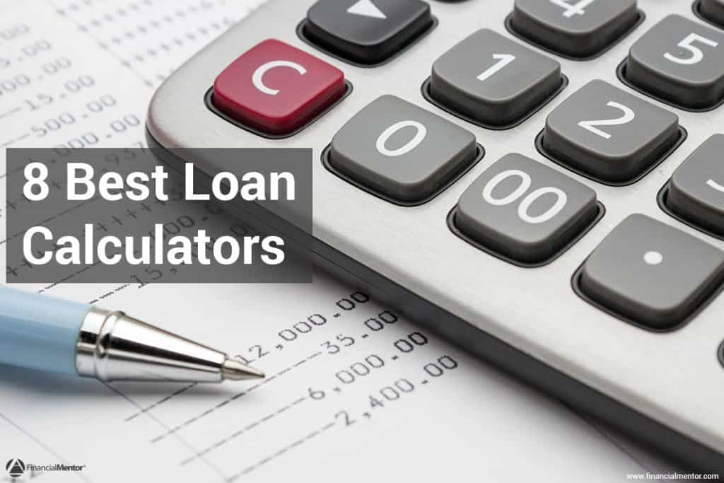 The 8 best loan calculators on Financial Mentor