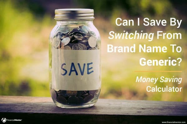 Find out how much money you can save by switching from brand name items to generic items.