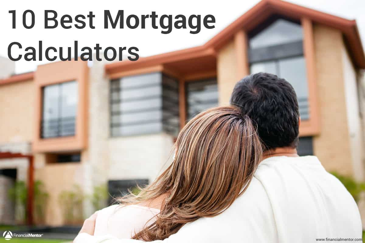mortgage calculator 10 most important mortgage calculators