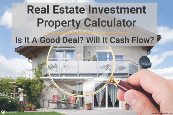 Find out whether the real estate investment property you're looking at is actually a good deal.