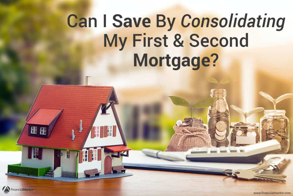 Find out if you can save money by consolidating your first and second mortgage.
