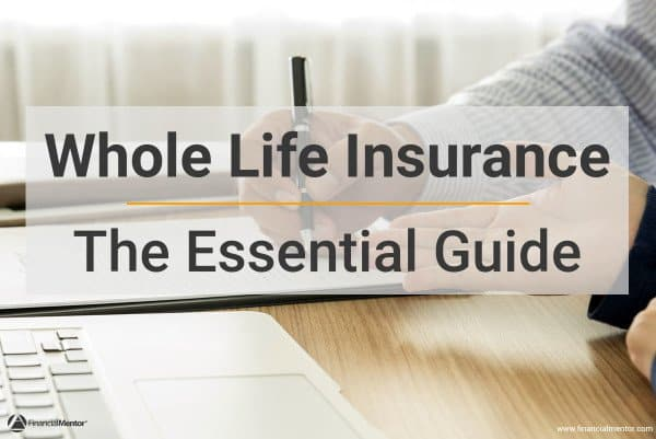 The only guide on whole life insurance you'll ever need