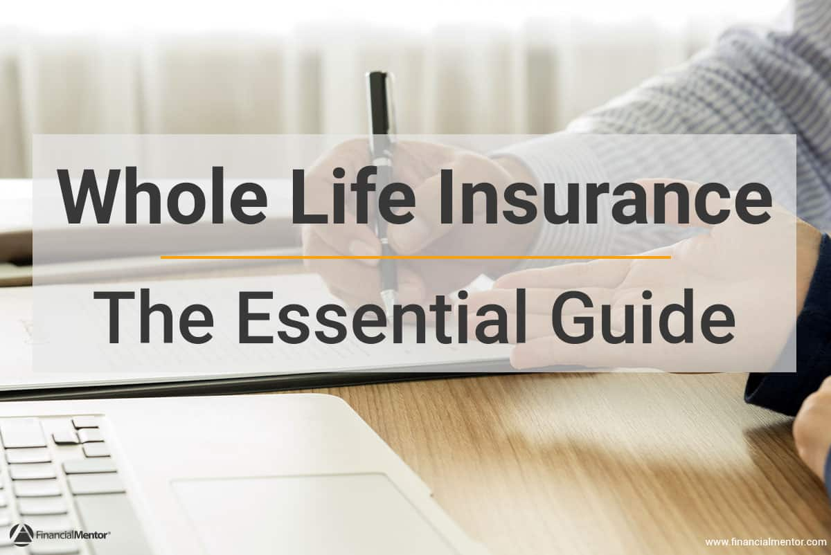 Second To Die Life Insurance Quotes Whole Life Insurance  The Essential Guide