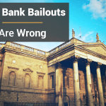 Bank Bailouts Are Wrong